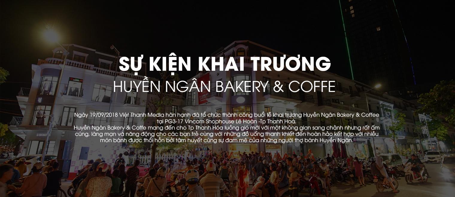 Khai Trương Huyền Ngân Bakery & Coffee